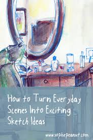 sketch ideas to make everyday drawing exciting by sophie peanut