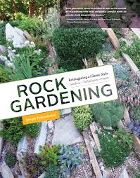 Alpine Rock Garden by Rock Gardening Reimagining A Classic Style From Timber Press