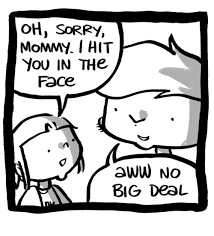 Aww Meme Face - oh sorry mommy i hit you in the face aww no big deol aww meme on me me