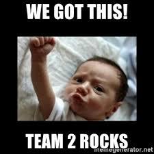 We Got This Meme - we got this team 2 rocks stay strong meme meme generator