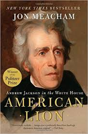 biography jon english american lion andrew jackson in the white house jon meacham