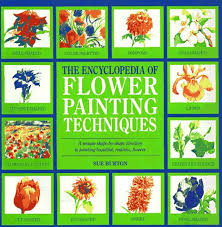 flower encyclopedia the encyclopedia of flower painting techniques encyclopedia of