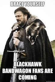 Blackhawk Memes - brace yourself blackhawk bandwagon fans are coming timeline