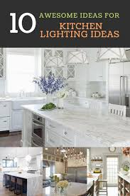 what is the best kitchen lighting 10 best kitchen lighting ideas pictures for design your new