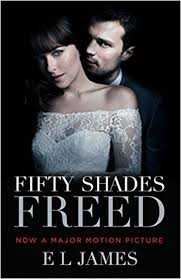 movie fifty shades of grey come out fifty shades freed movie tie in book three of the fifty shades
