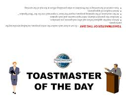 Table Topics Toastmasters Toastmaster Of The Day Toastmaster Of The Day To Act As Host And