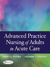 advanced practice nursing of adults in acute care foster janet
