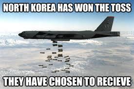 North Korea Memes - north korea has won the toss they have chosen to recieve north