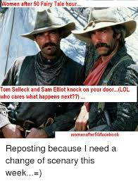 Sam Elliot Meme - women after 50 fairy tale hour tom selleck and sam elliot knock on