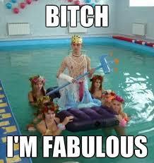 Bitch Plz Meme - bitch please im fabulous www meme lol com obsessions