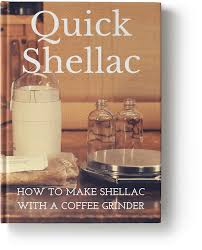 how to make shellac in a coffee grinder the of lutherie