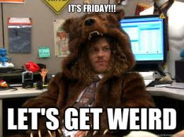 Meme Friday - meme it s friday let s get weird picture golfian com