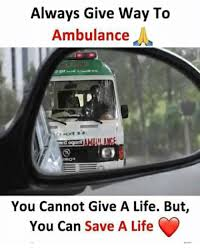 Ambulance Meme - always give way to ambulance you cannot give a life but you can