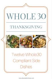 thanksgiving easy meals whole30 thanksgiving side dishes