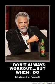 But When I Do Meme - i don t always workout but when i do dos equis meme
