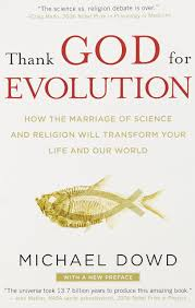 thank god for evolution how the marriage of science and religion