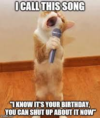 Singing Meme - happy birthday day maureeeennn from the singing cat latest memes