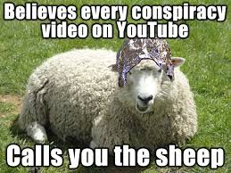 Sheeple Meme - conspiracy theorists sheeple memes