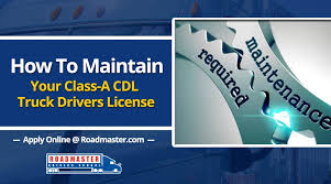 how to maintain your class a cdl license the official blog of
