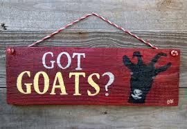 Goat Home Decor Got Goats Goat Sign Goat Decor Goat By Thechickenstudio