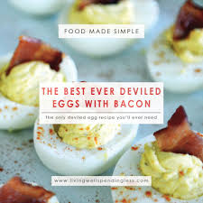 deviled egg dishes deviled eggs with bacon living well spending less