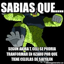 Cell Meme - meme personalizado sabias que segun akira t cell se podria