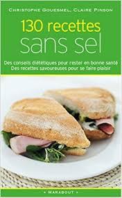 recette de cuisine sans sel amazon fr 130 recettes sans sel pinson christophe
