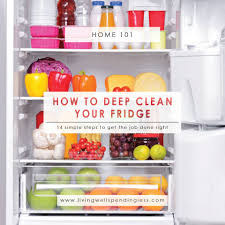 how to deep clean your fridge cleaning your refrigerator step by