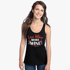 less whine more wine women u0027s racerback tank top customon com