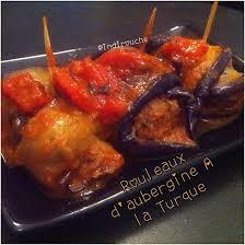 recette cuisine turque recette de rouleaux d aubergines au bœuf ala turque