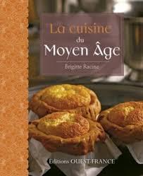 ag e de cuisine cuisine du moyen age livre de brigitte racine