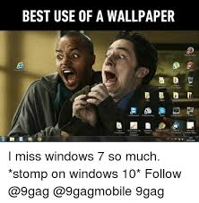 Best 9gag Memes - best use of a wallpaper i miss windows 7 so much stomp on windows
