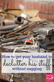 to get your husband to declutter his stuff