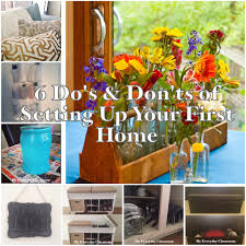 6 do u0027s and don u0027ts of setting up your first home my everyday