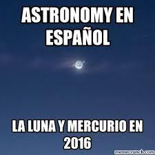 Spanish Meme Generator - unique meme generator espa祓ol astronomy en espa祓ol kayak wallpaper