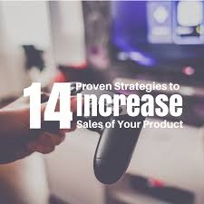 14 proven strategies to increase sales of your product