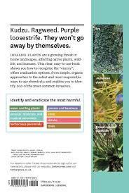native plants uk how to eradicate invasive plants amazon co uk teri dunn chace