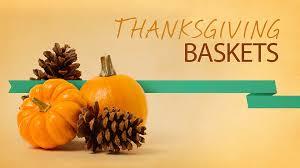 thanksgiving baskets events thanksgiving baskets baptist church