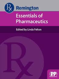 remington essentials of pharmaceutics felton linda pdf