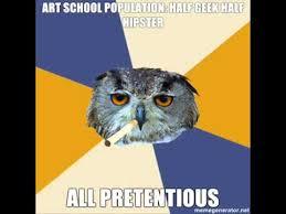 Art School Owl Meme - art education is useless fine art students are losers youtube