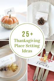 diy thanksgiving table settings thanksgiving place settings the idea room