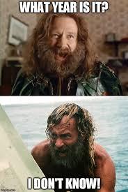 Robin Williams Meme - image tagged in what year is it robin williams tom hanks jumanji