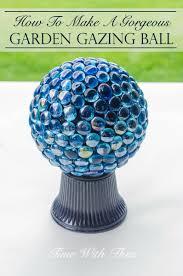 Garden Gazing Globes How To Make A Gorgeous Garden Gazing Ball