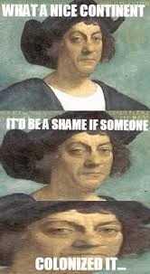Christopher Columbus Memes - columbus day memes christopher columbus memes humor pinterest
