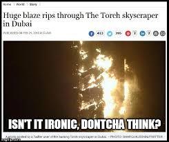 Dubai Memes - image tagged in memes irony fire dubai imgflip