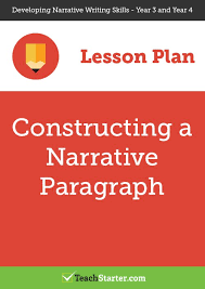 constructing a narrative paragraph lesson plan u2013 teach starter