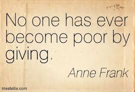 no one has become poor by giving frank charity quote