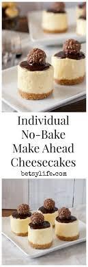 individual no bake make ahead cheesecakes the dessert