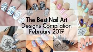 nail art the best nail art designs compilation february 2017