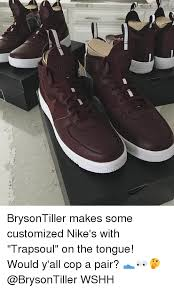 Customized Memes - brysontiller makes some customized nike s with trapsoul on the